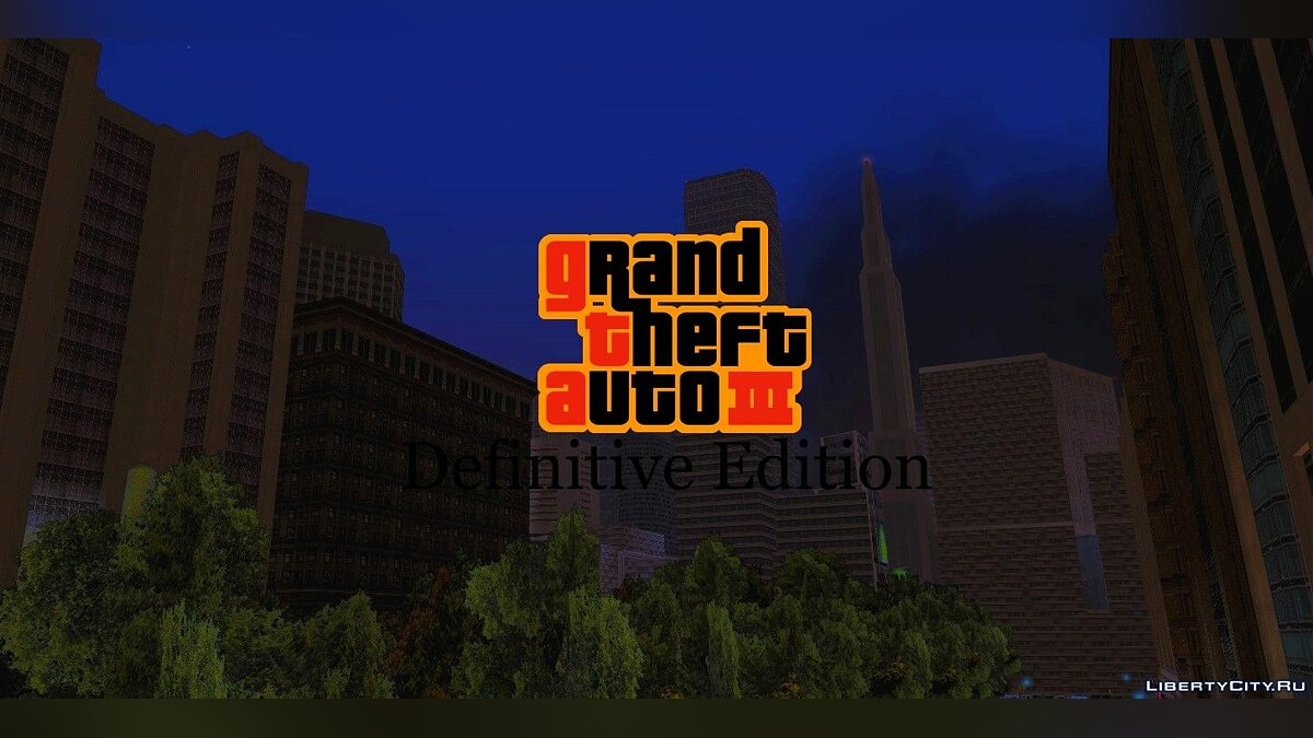 Большой мод Grand Theft Auto: III Definitive Edition для GTA 3