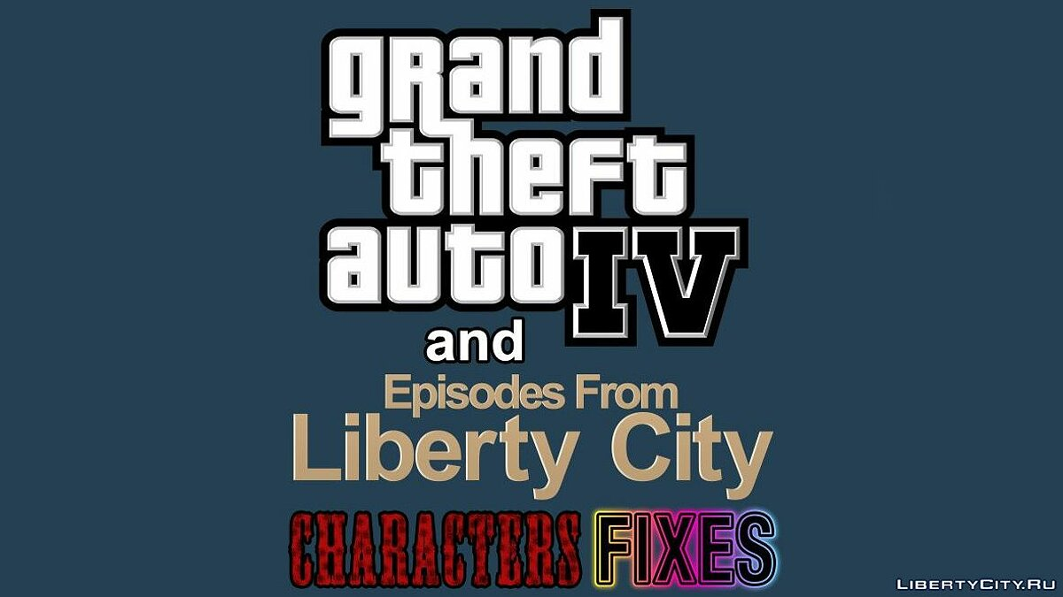Grand Theft Auto IV Trilogy Characters Fixes v9.0 для GTA 4 - Картинка #1