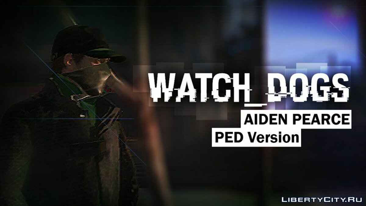 [PED] Aiden Pearce from WATCH_DOGS UPDATED для GTA 4
