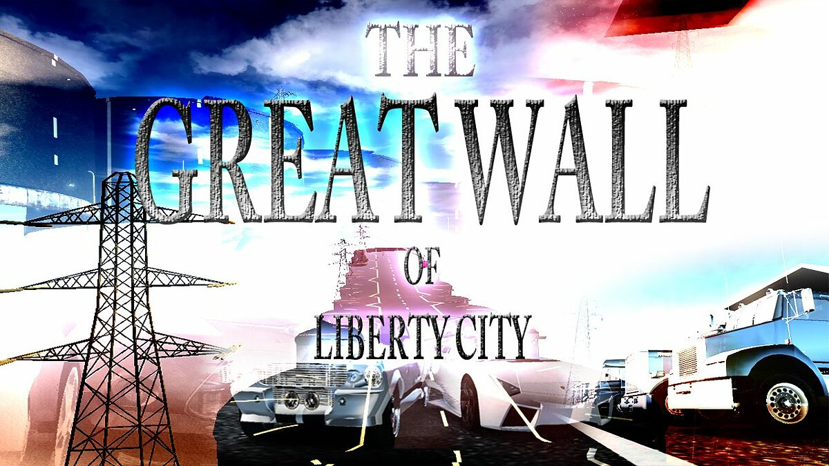 GTA IV: The Great Wall of Liberty City для GTA 4