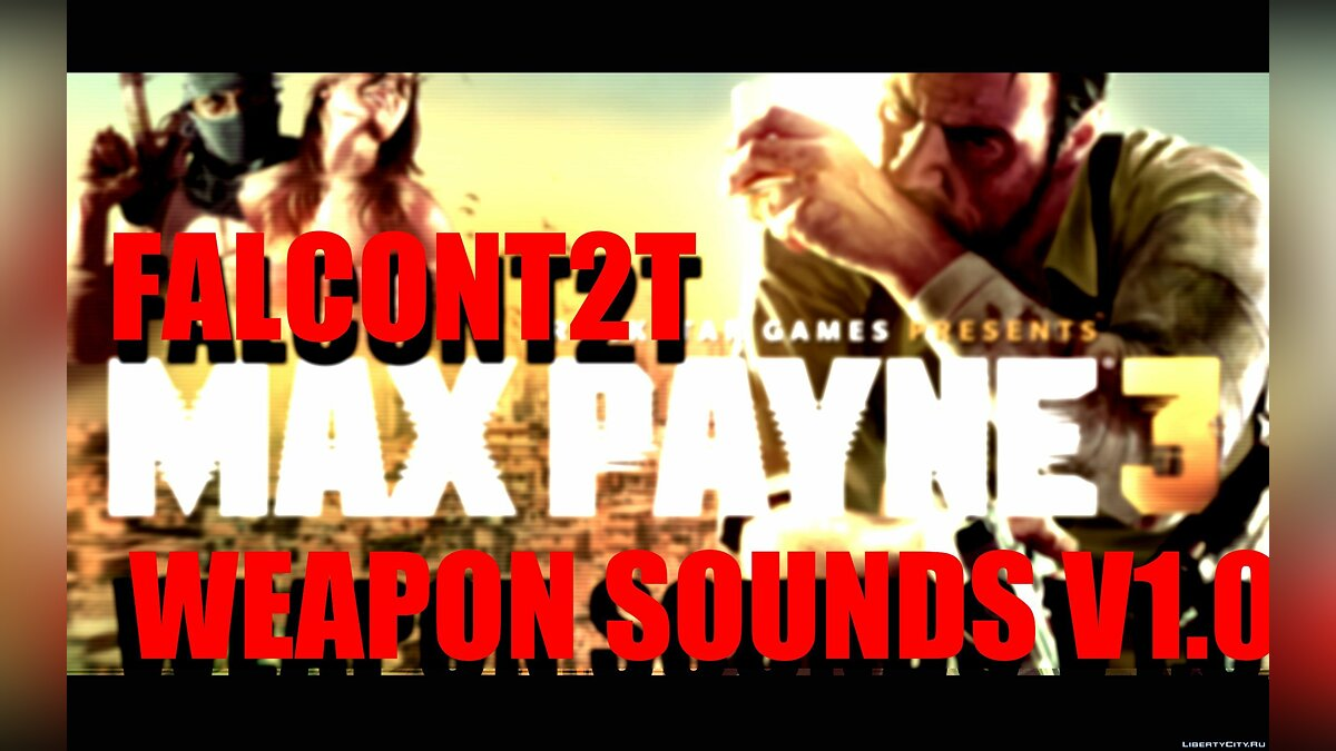 Max Payne 3 Weapon Sounds Mod V1.0 для GTA 4