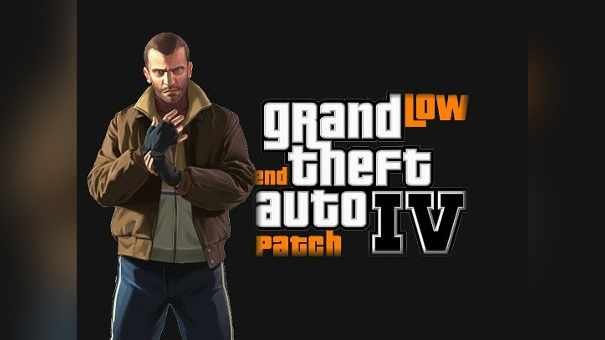 GTA IV Low-End patch (Very Low PC) для GTA 4
