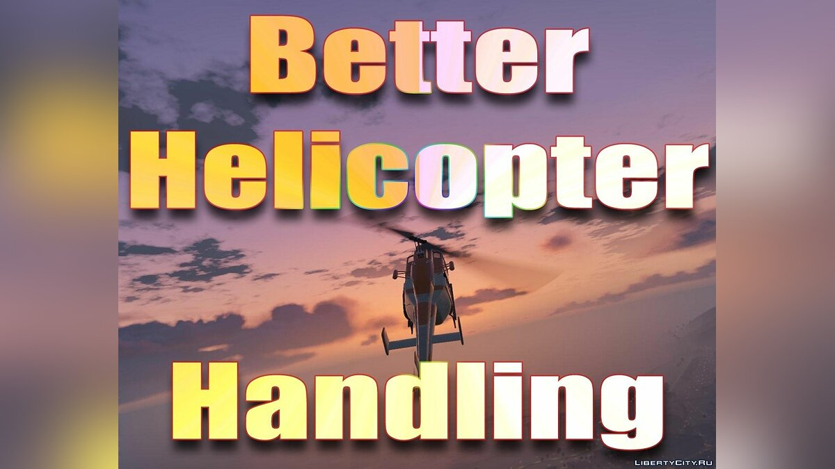 ��од Better Helicopter Handling 1.1 для GTA 5
