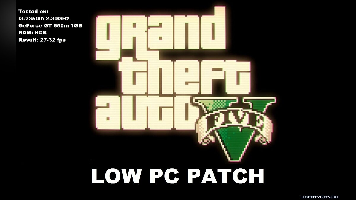 Мод GTA 5 Low PC Patch для GTA 5