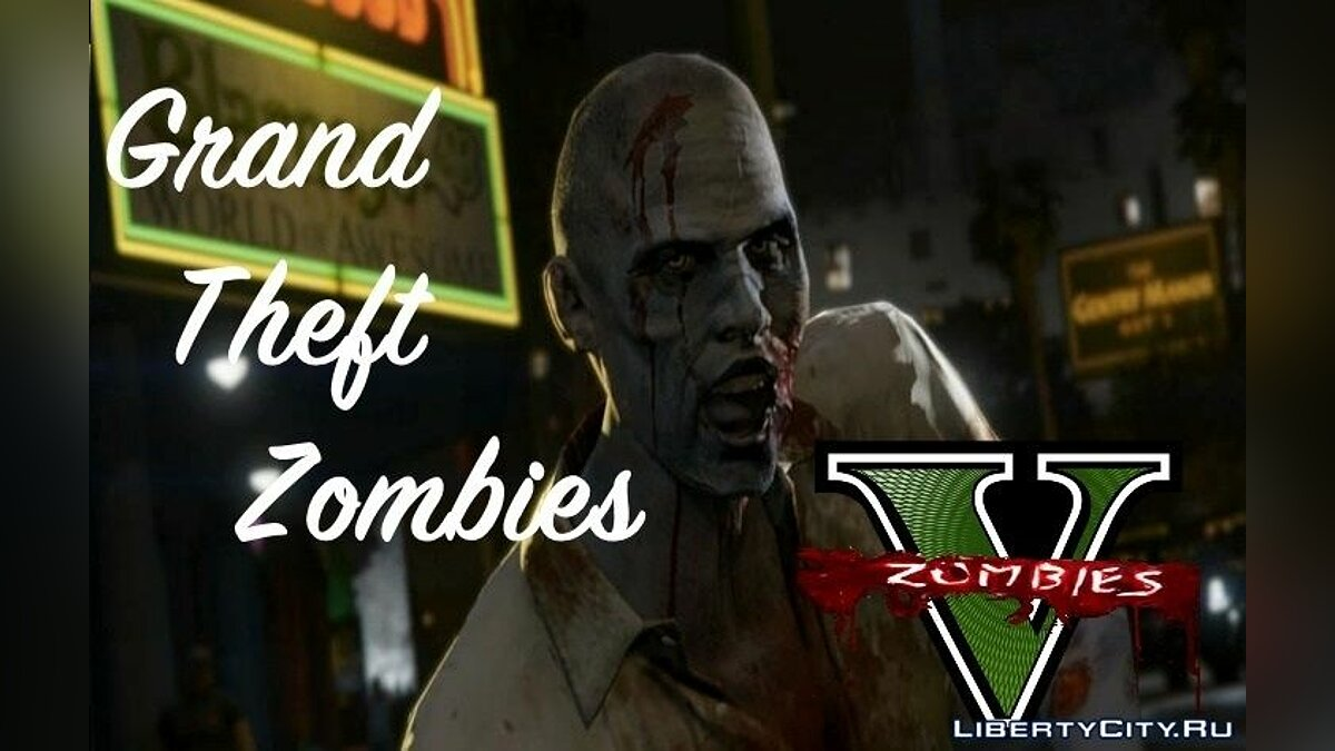 Grand Theft Zombies 0.25a для GTA 5