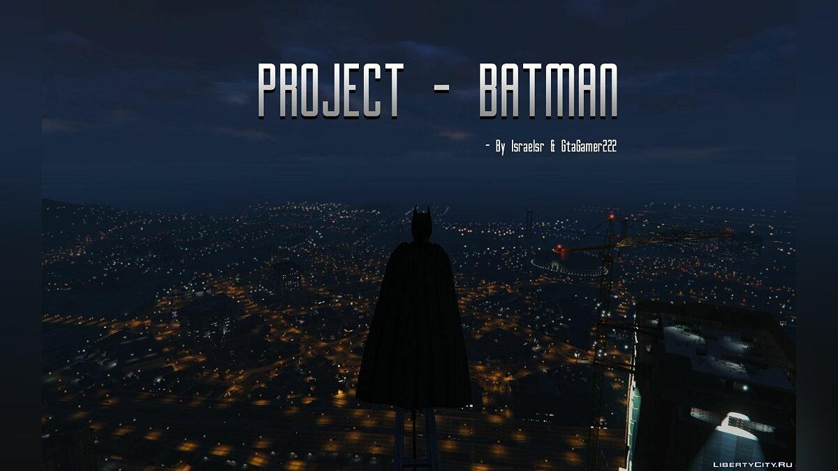 Project Batman [ALPHA] 1.9 для GTA 5