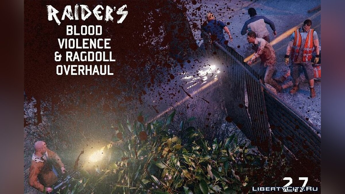 [4K|HD] Raider's Blood, Violence & Ragdoll Overhaul 2.7 для GTA 5