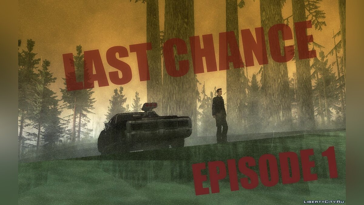 Last Chance:re. Episode 1 для GTA San Andreas