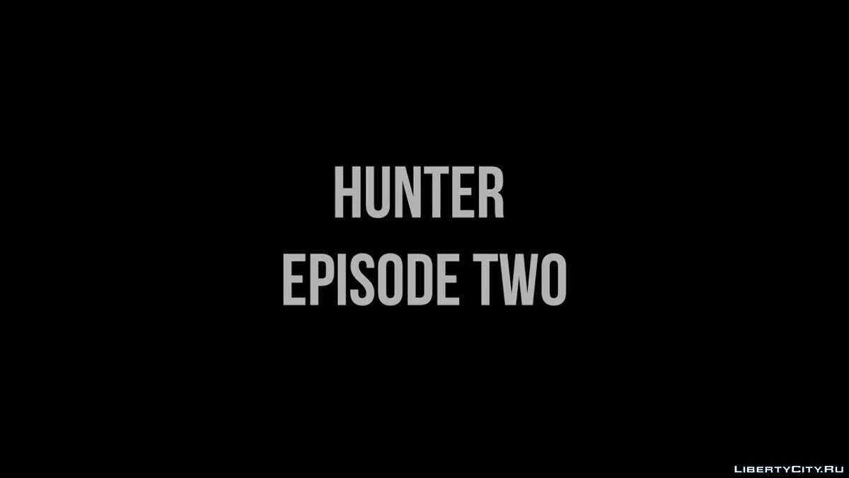 Фан видео Hunter Episode Two Trailer для GTA San Andreas