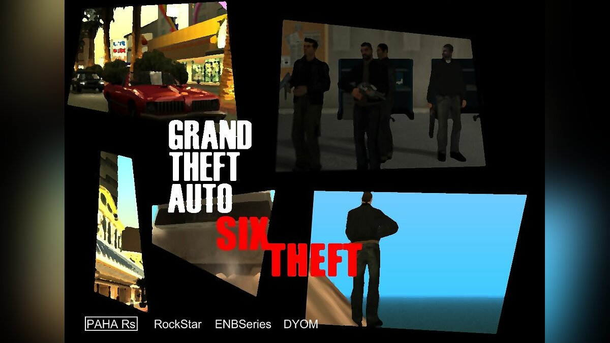 Grand Theft Auto Six Theft final version для GTA San Andreas