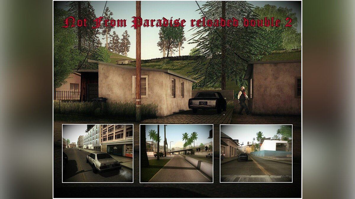 Not From Paradise reloaded double 2 для GTA San Andreas