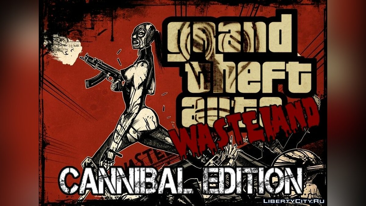 GTA Wasteland - CANNIBAL EDITION для GTA San Andreas