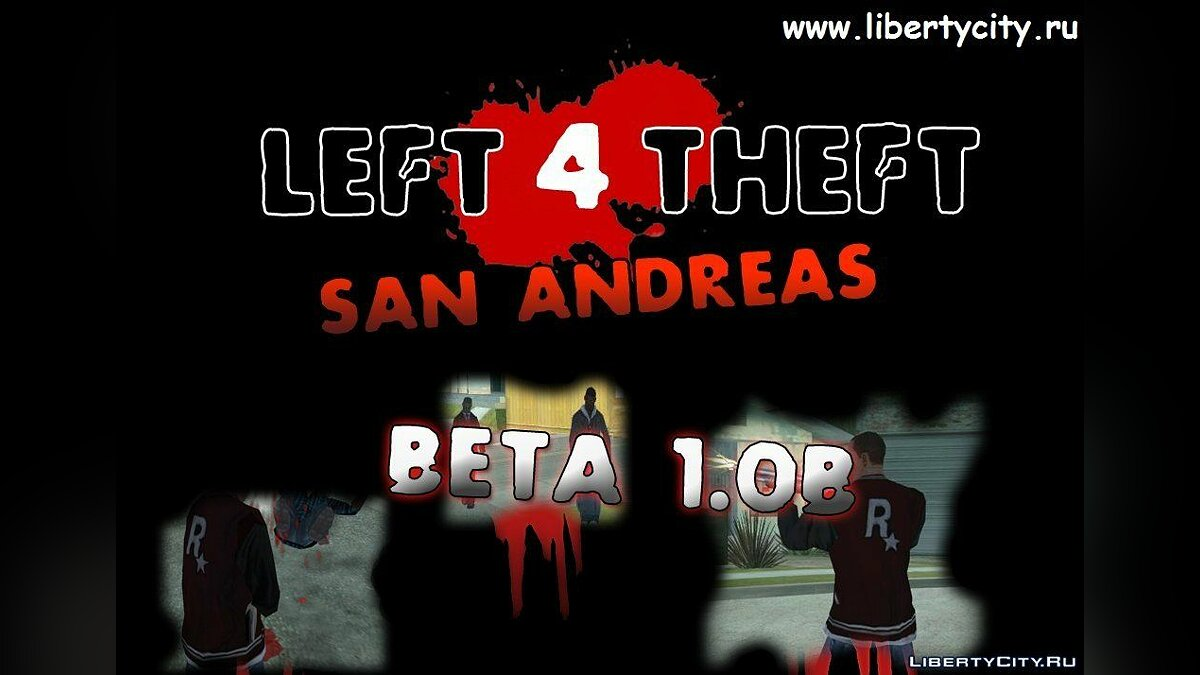 Left 4 Theft San Andreas Beta 1.0 (C) для GTA San Andreas