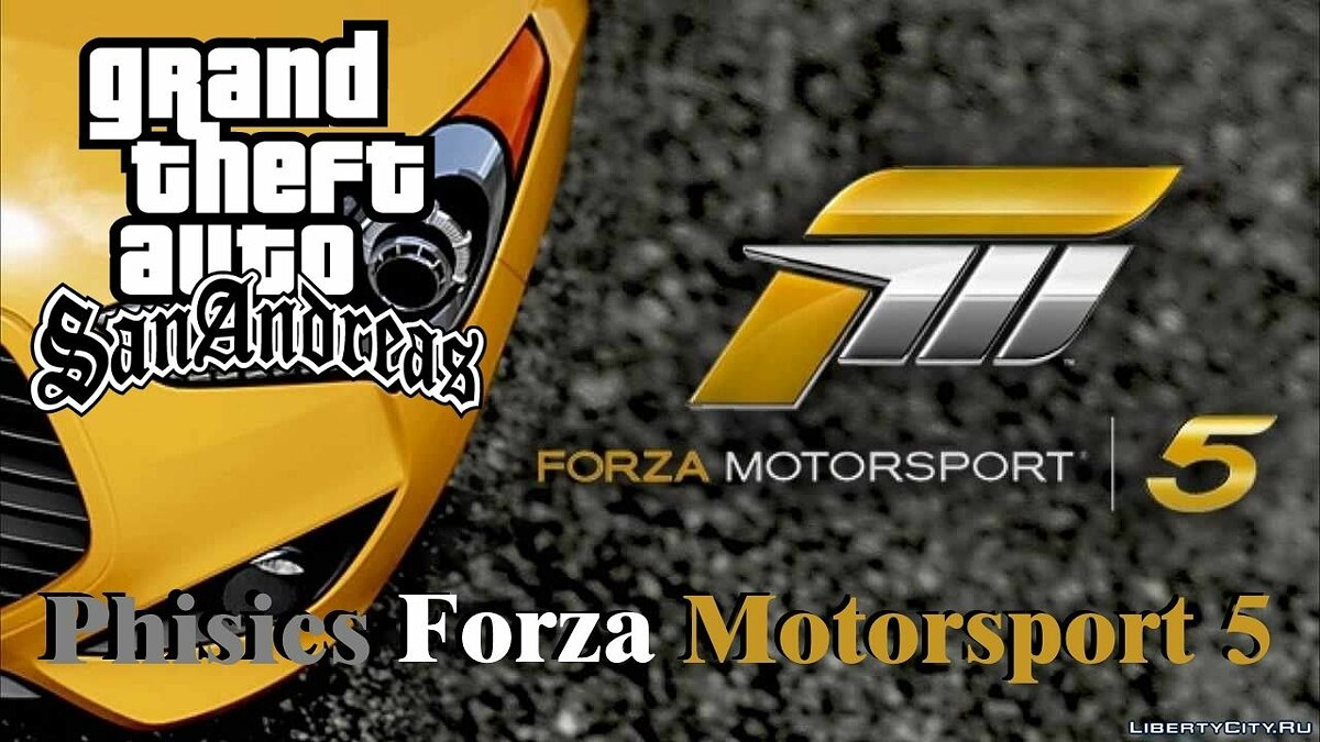 GTA San Andreas Physics of Forza Motorsport 5 для GTA San Andreas