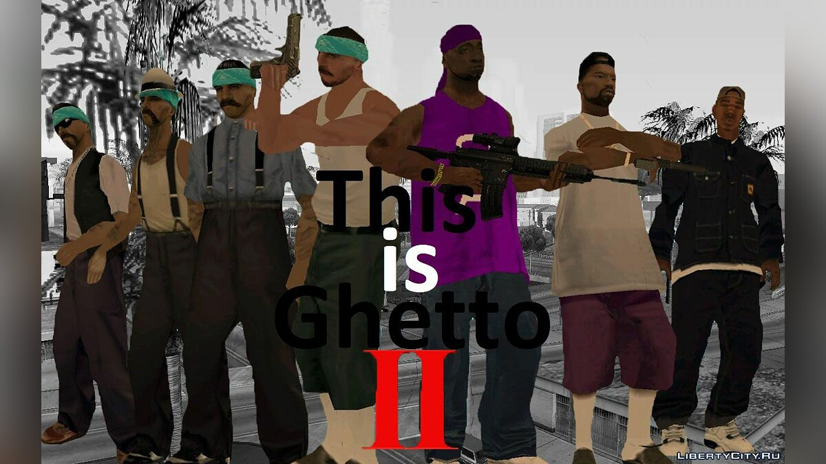 Новая миссия This is Ghetto II - Эпизод 2 для GTA San Andreas