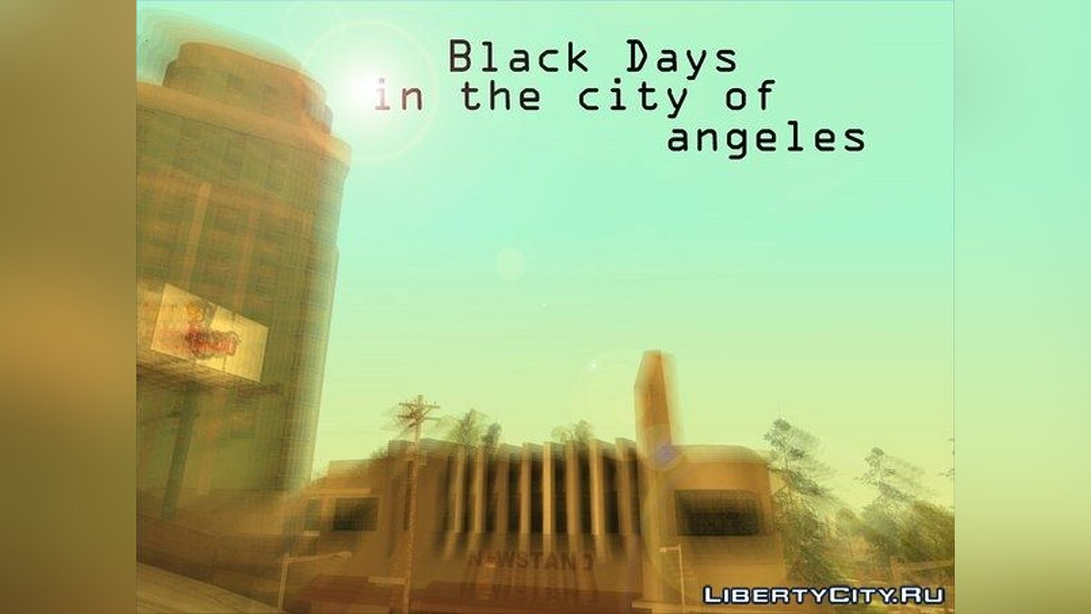 Black Days in the city of angels для GTA San Andreas