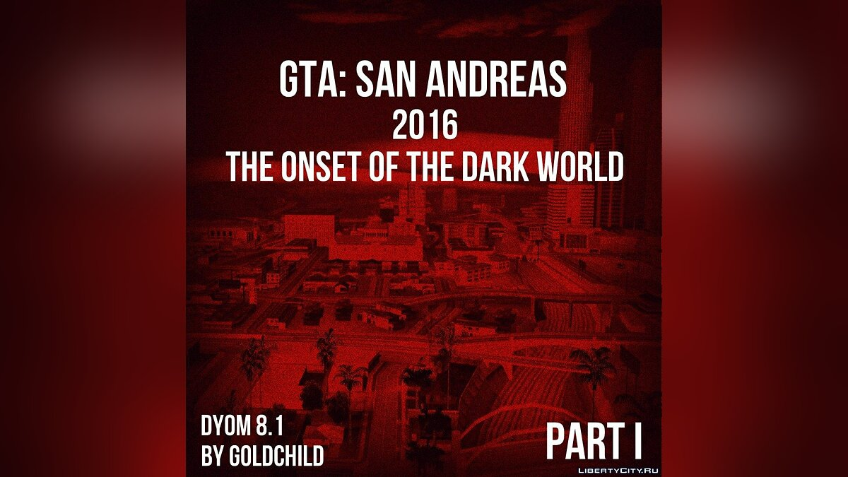 2016 - The Onset Of The Dark World: Part 1 для GTA San Andreas