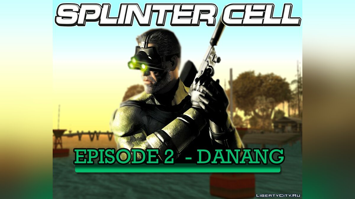 Новая миссия SPLINTER CELL. Episode 2: Danang для GTA San Andreas