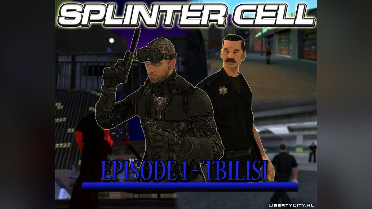 Новая миссия SPLINTER CELL. Episode 1: Tbilisi для GTA San Andreas
