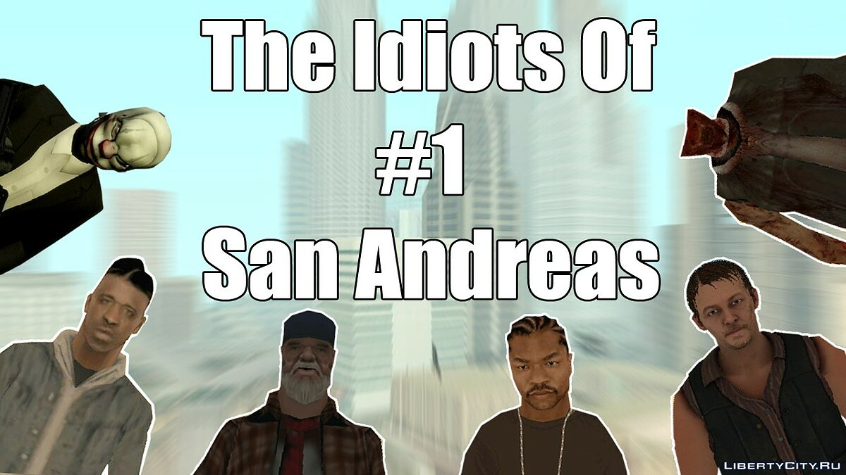 The Idiots Of San Andreas #1 для GTA San Andreas - Картинка #1