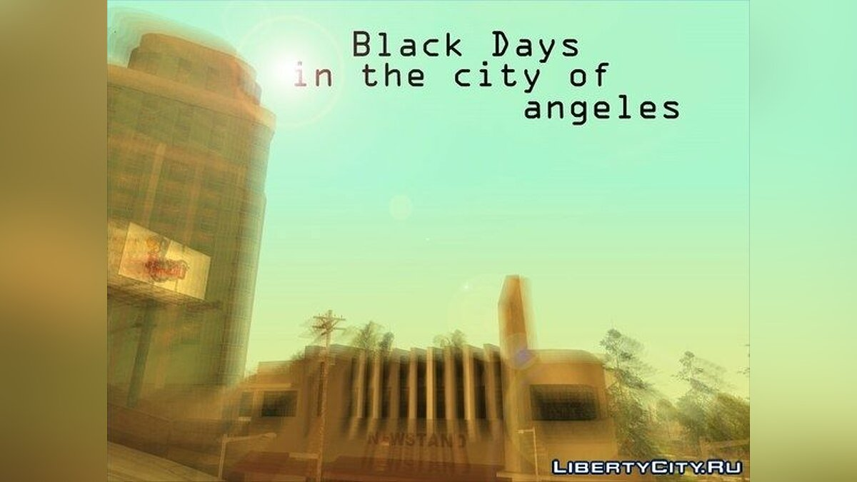 DYOM LP: Black Days in the city of angels для GTA San Andreas