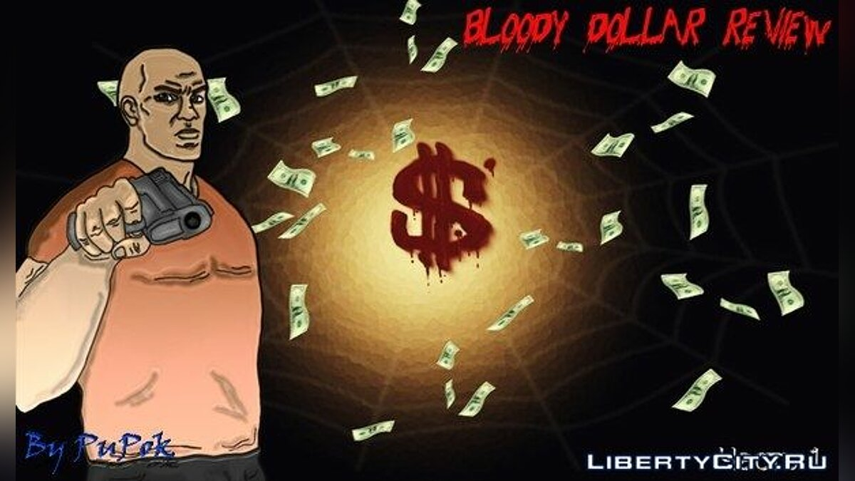 Bloody Dollar part 1 by Pupok для GTA San Andreas