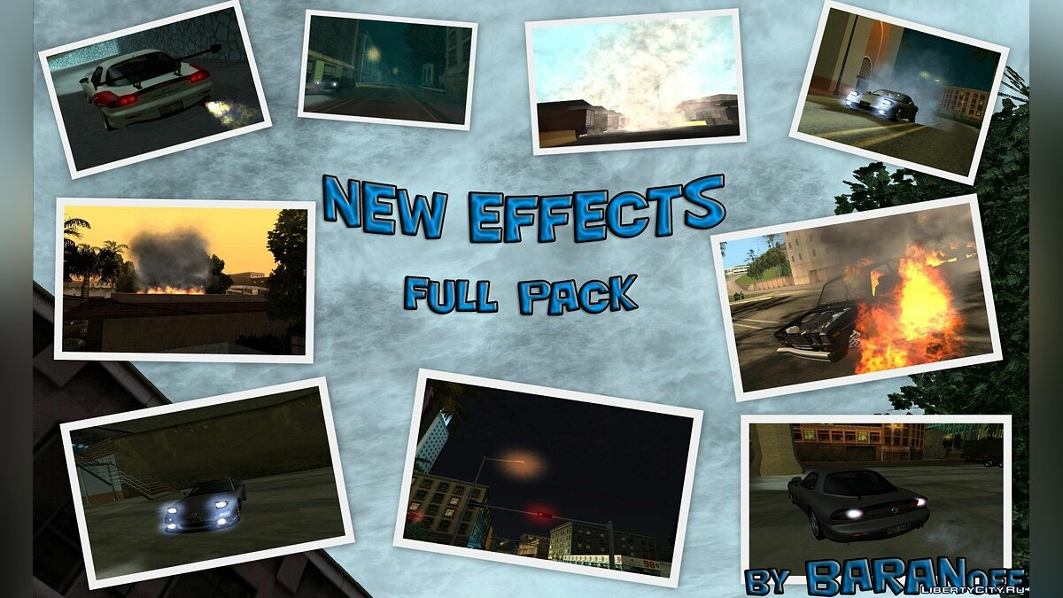NEW EFFECTS by BARANoff для GTA San Andreas
