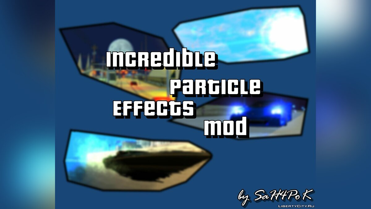 Текстурный мод Incredible Particle Effects для GTA San Andreas