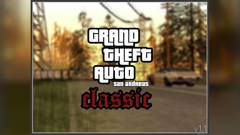 Большой мод GTA SA Classic v1.1 - PC атмосфера игры в GTA SA Mobile для GTA San Andreas (iOS, Android)